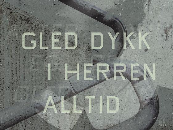 GLED DYKK ALLTID /// FIL 4:4