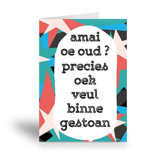 greeting card 'precies veul binne gestoan'