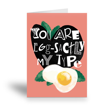 you are egg-sactly my type