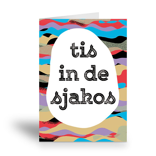 greeting card 'tis in de sjakos'