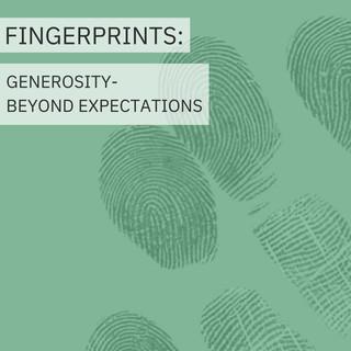 Fingerprints Generosity Week 2: Beyond Expectations