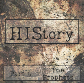 HIStory | Part 6 - The Prophets