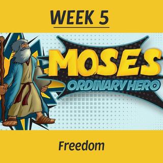 Ridge Kids Online | Moses Ordinary Hero | Week 5: Freedom