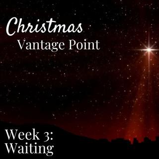 Christmas Vantage Point  Week 3
