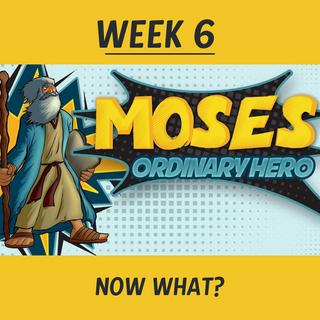 Ridge Kids Online | Moses Ordinary Hero | Week 6: Now What?