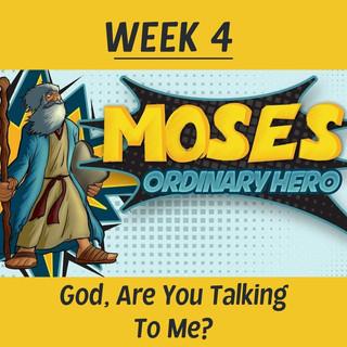 Ridge Kids Online | Moses Ordinary Hero | Week 4: God, Are You Talking to Me?
