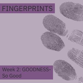 Fingerprints Goodness Week 2: So Good
