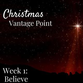 Christmas Vantage Point | Week 1