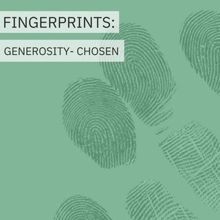 Fingerprints Generosity Week 3: Chosen