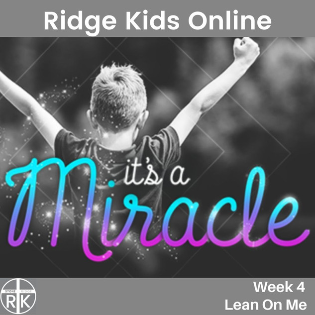 Ridge Kids Online   It's a Miracle Week 4