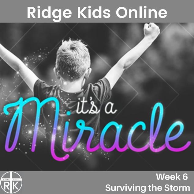 Ridge Kids Online   It's a Miracle Week 6