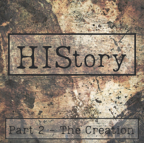 HIStory   Part 2 - The Creation