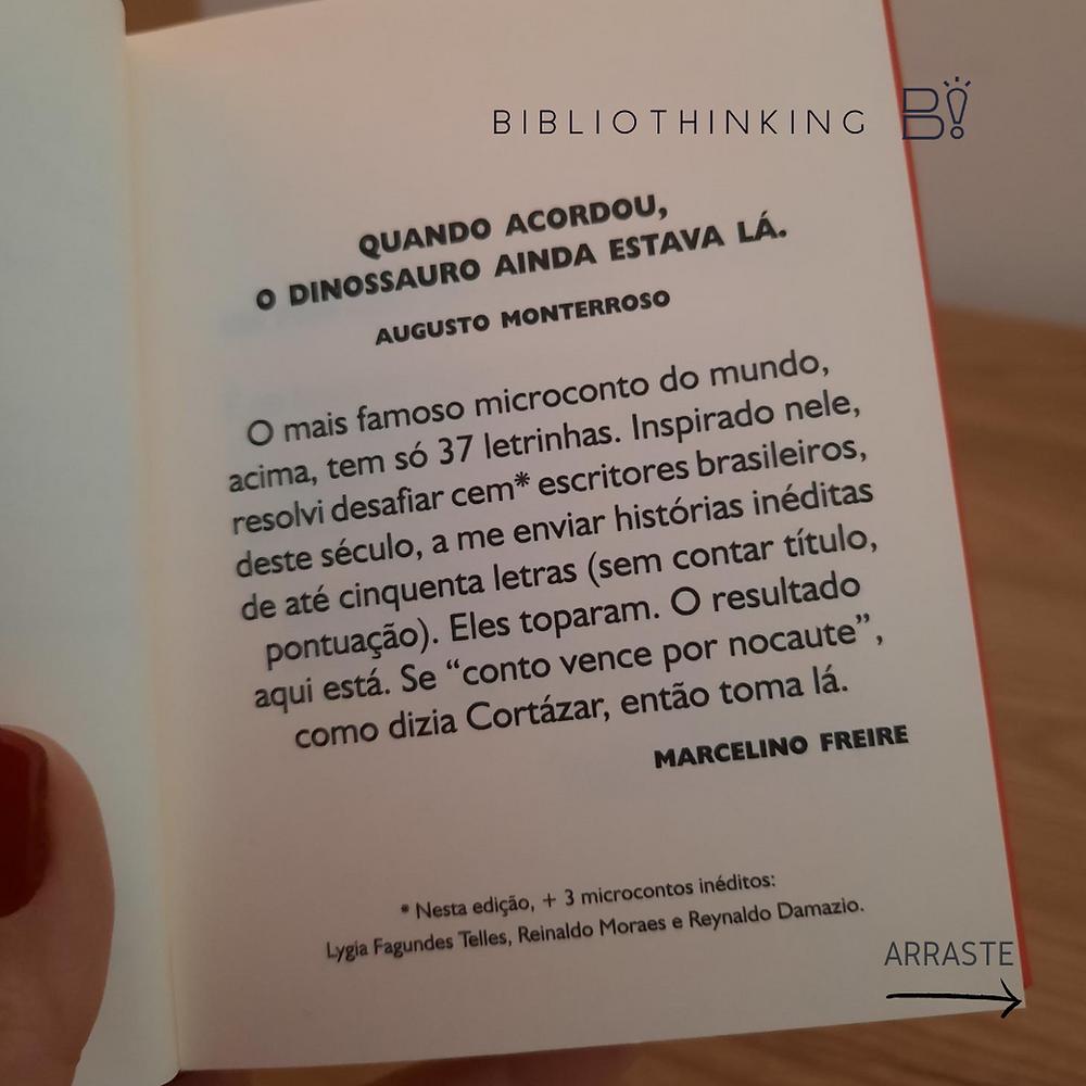 """Página do livro """"Os cem menores contos brasileiros do século"""" contendo microconto de Augusto Monterroso: Quando acordou, o dinossauro ainda estava lá. Segue comentários do organizador da obra Marcelino Freire."""