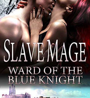 Ward of the Blue Knight (Slave Mage Book One)