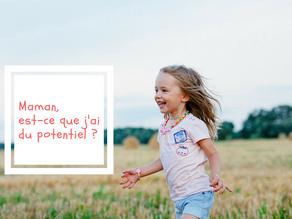 Votre enfant a-t-il du potentiel ?