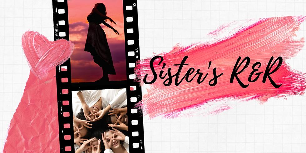 Sister's R&R