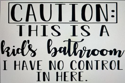 Caution Kid's Bathroom