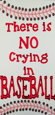 There is NO crying in baseball
