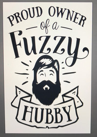 Proud Owner of a Fuzzy Hubby