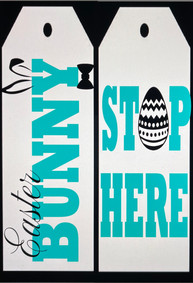 Easter Bunny Stop Here Door Tags