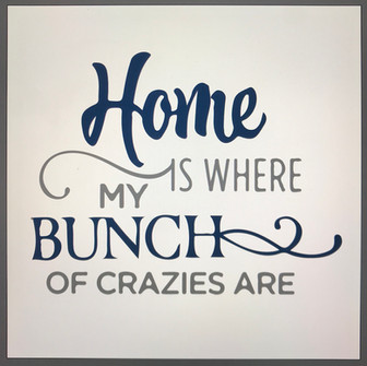 Home is where my bunch of crazies are