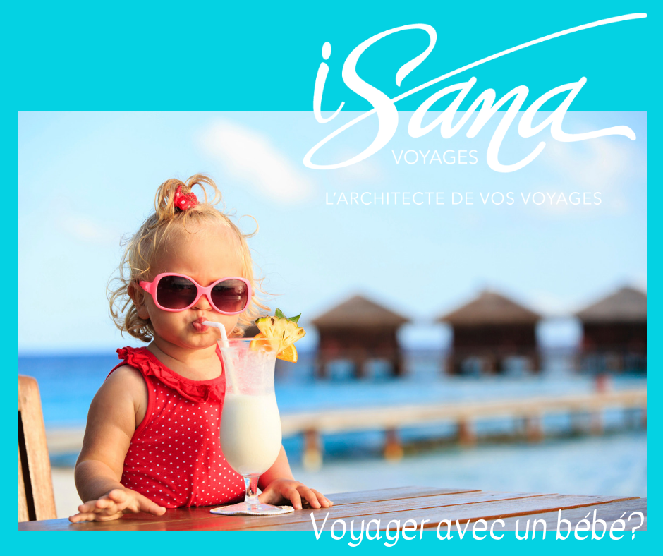 Voyages Isana, voyager avec un bébé