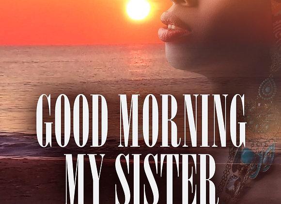 Good Morning My Sister