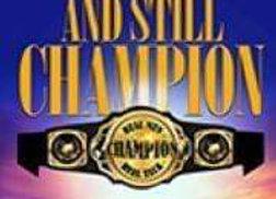 And Still Champion