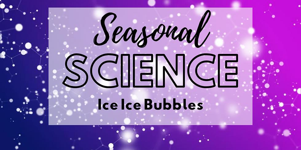 Ice Ice Bubbles