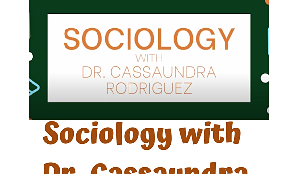 Sociology with Dr. Cassaundra Rodriguez
