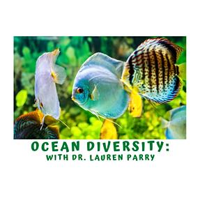 Ocean Diversity with Dr. Lauren Parry