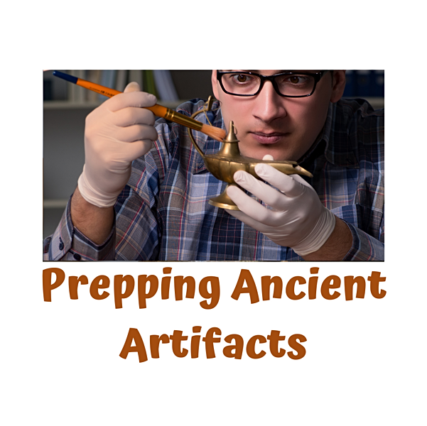 Secrets at the Museum- Prepping Ancient Artifacts
