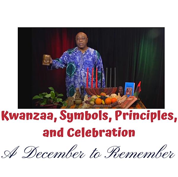 Kwanzaa, Symbols, Principles, and Celebration