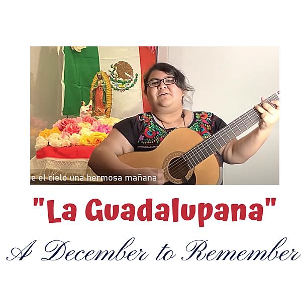 December to Remember_ _La Guadalupana_.m