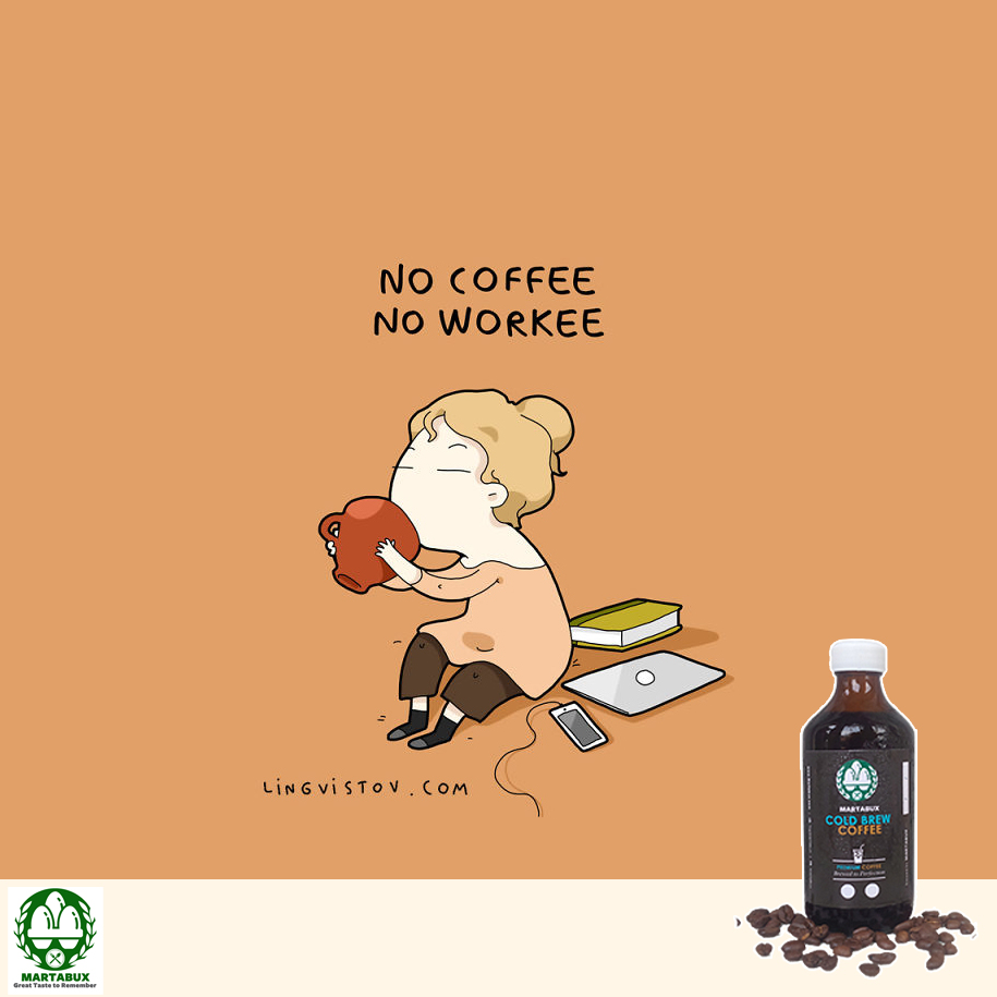 Martabux Cold Brew - No Coffee No Workee 080416