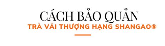 Cach-bao-quan-tra-vai-thuong-hang-shanga