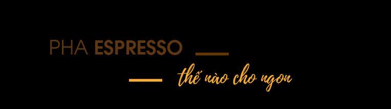 Pha-espresso-the-nao-cho-ngon