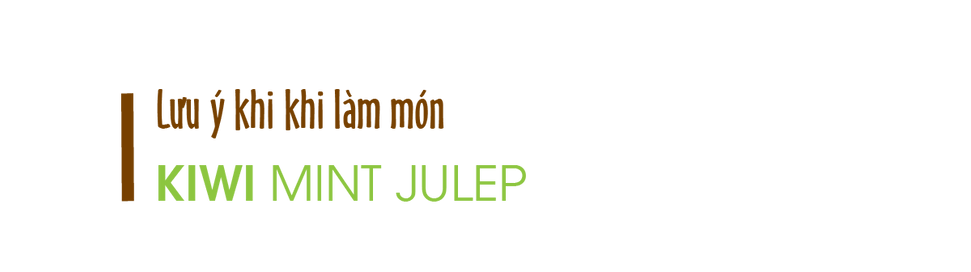 Luu-y-khi-lam-mon-kiwi-mint-julep