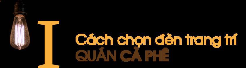 Cach-chon-den-trang-tri-quan-ca-phe.png