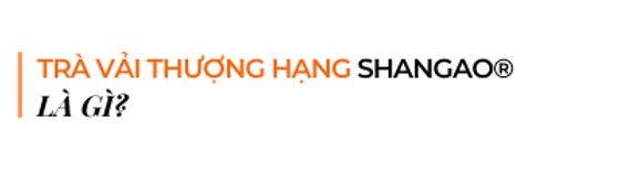Tra-vai-thuong-hang-shangao-la-gi