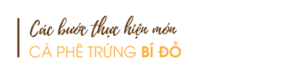 Cac-buoc-thuc-hien-mon-ca-phe-trung-bi-d