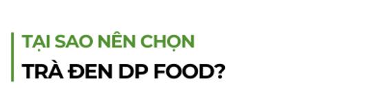 Tai-sao-nen-chon-tra-den-dp-food.png
