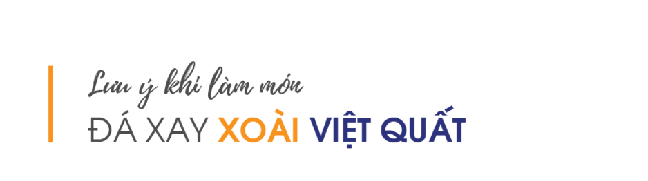 Luu-y-khi-lam-mon-da-xay-xoai-viet-quat