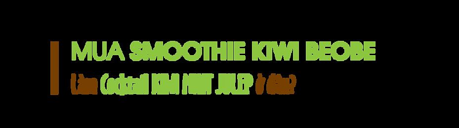 Mua-smoothie-kiwi-beobe-o-dau-de-lam-kiw