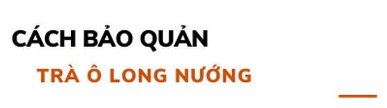 Cach-bao-quan-tra-o-long-nuong