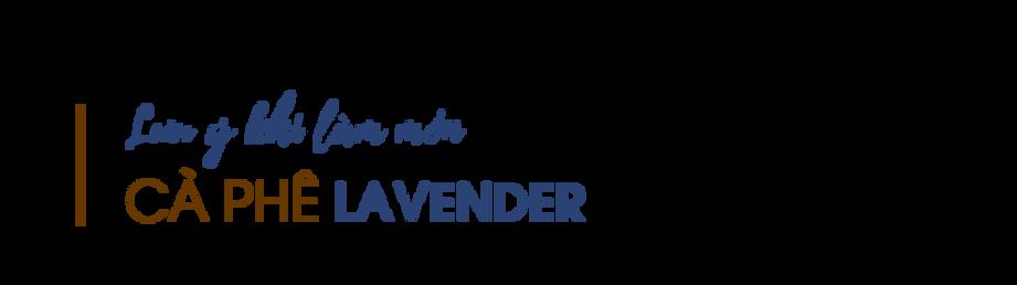 Luu-y-khi-lam-mon-ca-phe-lavender