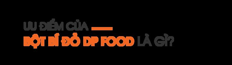 Uu-diem-cua-bot-bi-do-DP-Food-la-gi