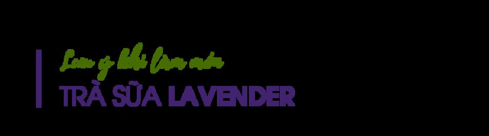 Luu-y-khi-lam-mon-tra-sua-lavender