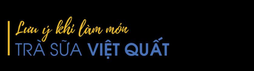Luu-y-khi-lam-mon-tra-sua-viet-quat