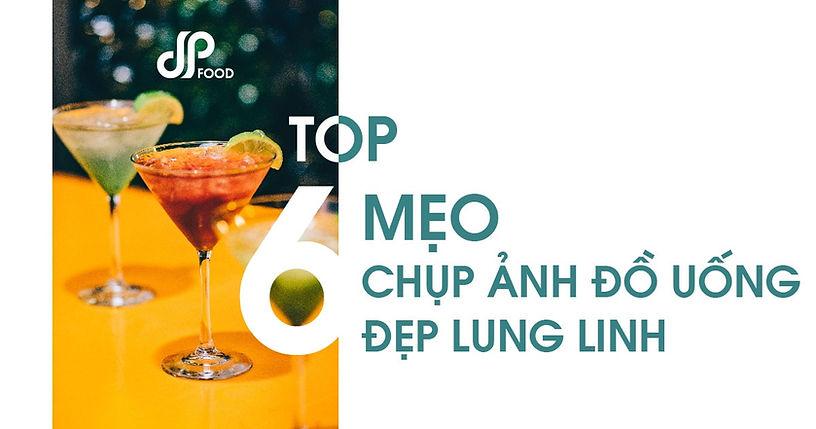 Thumnail-Top-6-meo-chup-anh-do-uong-dep-lung-linh
